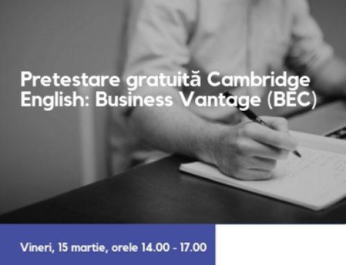 Eşti pregătit să lucrezi într-un mediu de business internaţional? Înscrie-te la o pretestare gratuită Cambridge English Business Vantage
